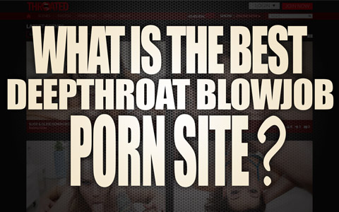 Sites blowjob Best deepthroat