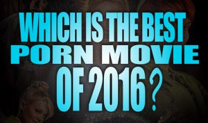 Which-is-the-best-porn-movies-of-2016-featured01