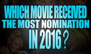 Which-movie-received-the-most-nominations-in-2016-featured