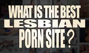 What-is-the-best-lesbian-porn-site-featured