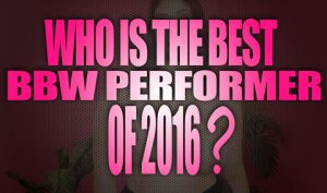 What-is-the-best-BBW-Performer-of-2016-featured