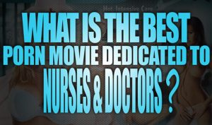What-is-the-best-Porn-Movies-with-Nurses-&-Doctors-featured
