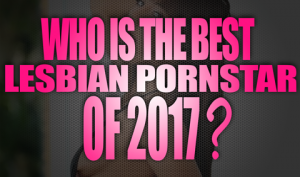 Who-is-the-best-lesbian-porn-star-of-2017-featured01