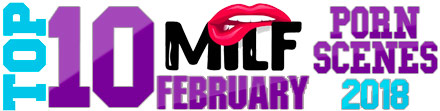 Top 10 MILF Porn Scenes of February 2018