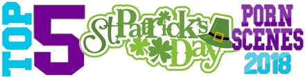 TOP 5 St. Patrick's Day Porn Scenes 2018