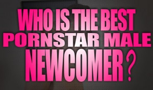 Who-is-the-best-porn-star-male-newcomer-featured