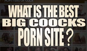 What-is-the-best-Big-Cocks-Porn-Site-featured