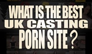 What-is-the-best-UK-Casting-Porn-Site-featured