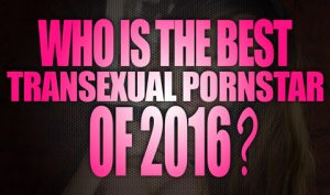Who-is-the-best-transexual-porn-star-of-2016-featured