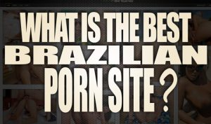 What-is-the-best-Brazilian-porn-site-featured