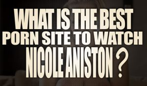 What-is-the-best-porn-site-to-watch-Nicole-Aniston-porn-videos-featured
