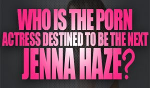Who is the Porn Actress Destined to Be the Next Jenna Haze Logo001