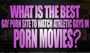What is the Best Gay Porn Site to Watch Athletic Guys in Porn Movies Logo001